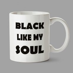 Personalised Mugs - Black like my soul
