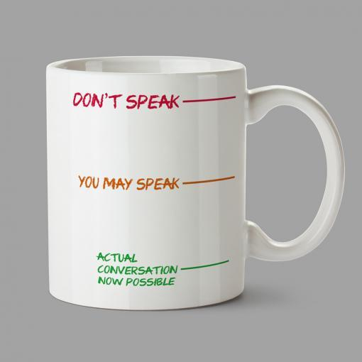 Personalised Mugs - Don't speak, you may speak, actual conversation now possible