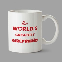 Personalised Mug - The World's Greatest Girlfriend